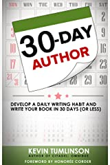 30-Day Author: Develop a Daily Writing Habit and Write Your Book in 30 Days (or Less) (Wordslinger 1) Kindle Edition