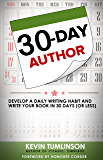 30-Day Author: Develop a Daily Writing Habit and Write Your Book in 30 Days (or Less) (Wordslinger)