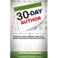 30-Day Author: Develop a Daily Writing Habit and Write Your Book in 30 Days (or Less) (Wordslinger 1)