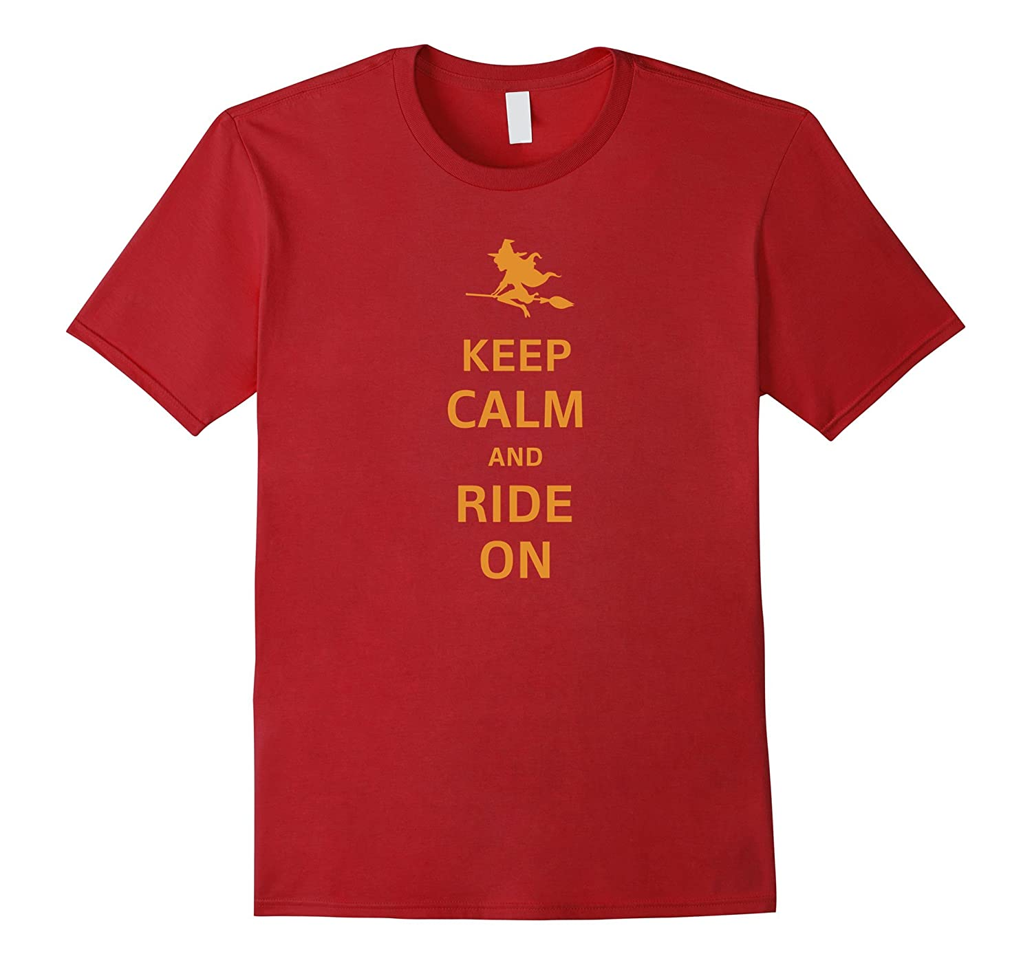 Keep Calm And Ride On Halloween Costume Witch T-Shirt Tee-RT