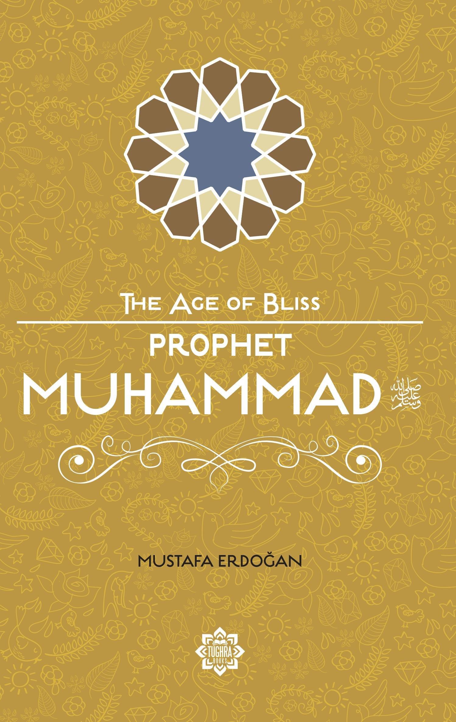 Prophet muhammad the age of bliss mustafa erdogan prophet muhammad the age of bliss mustafa erdogan 9781597843829 amazon books fandeluxe Image collections