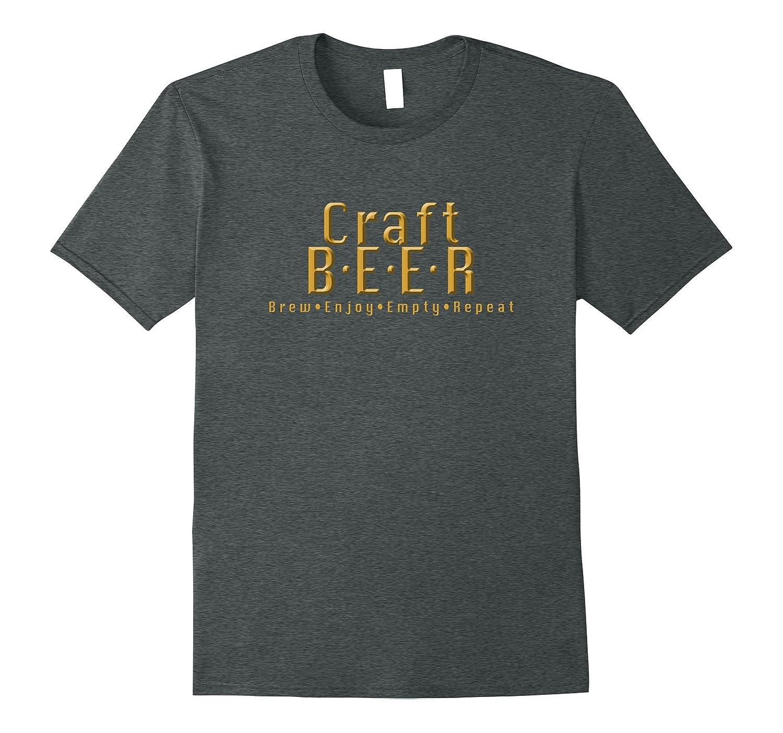 Brew Enjoy Empty Repeat Craft Beer T-shirt Homebrewing Tee