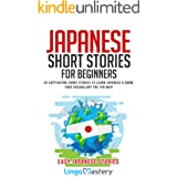 Japanese Short Stories for Beginners: 20 Captivating Short Stories to Learn Japanese & Grow Your Vocabulary the Fun Way! (Eas