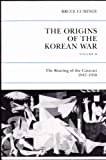 The Origins of the Korean War, Volume II: The Roaring of the Cataract, 1947-1950: The Roaring of the Cataract, 1947-1950 v. 2