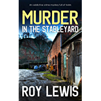 MURDER IN THE STABLEYARD an addictive crime mystery full of twists (Arnold Landon Detective Mystery and Suspense Book 4)
