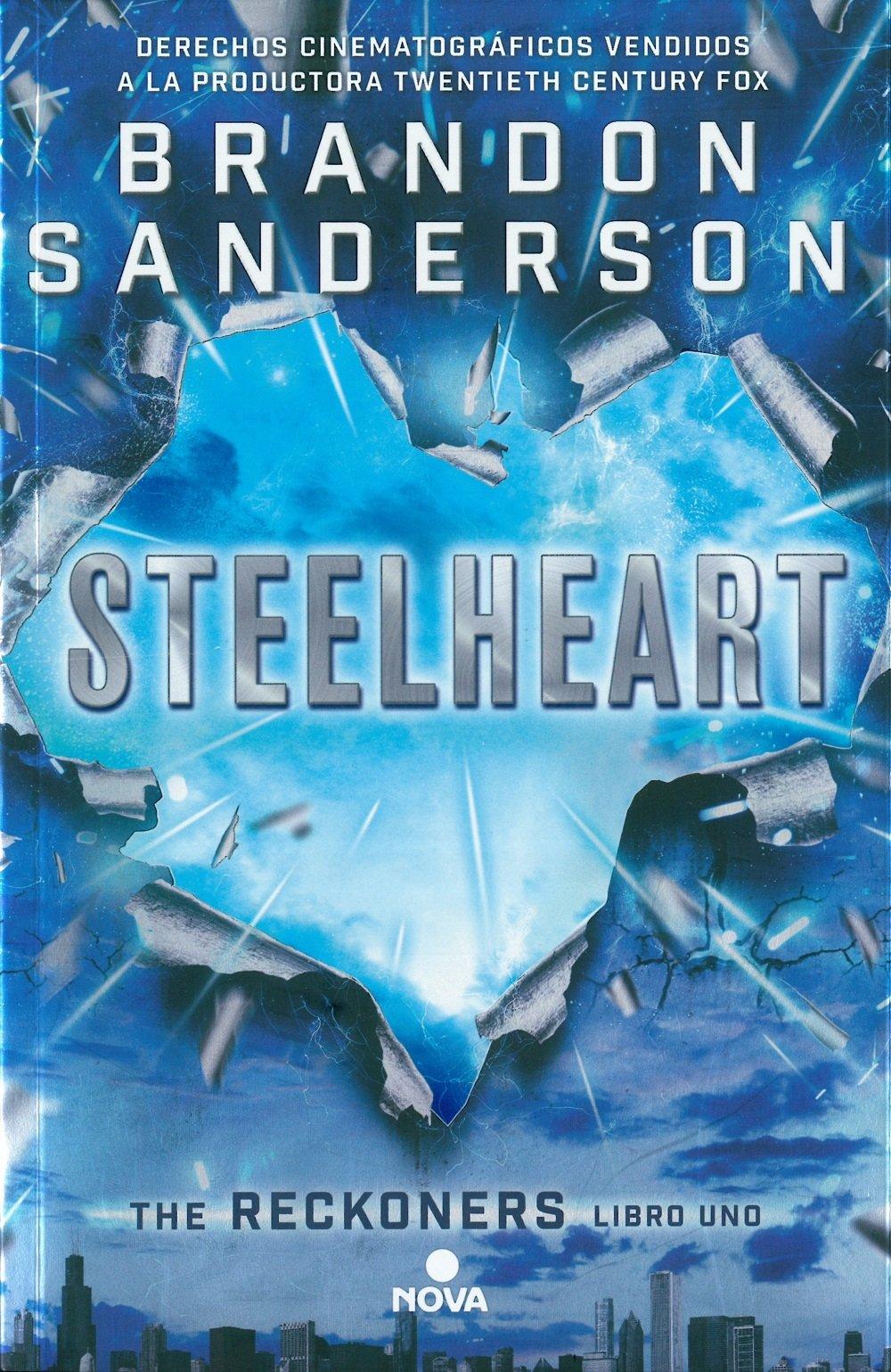 Steelheart (Trilogía de los Reckoners 1) (Nova) Tapa blanda – 7 ene 2016 Brandon Sanderson 8466658351 FICTION / Dystopian FICTION / Fantasy / Epic