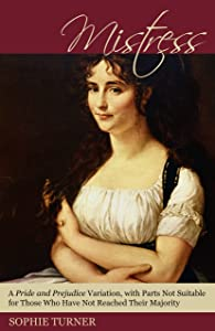 Mistress: A Pride and Prejudice Variation, with Parts Not Suitable for Those Who Have Not Reached Their Majority