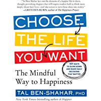 Choose the Life You Want: The Mindful Way to Happiness (English Edition)