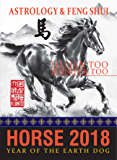 Fortune & Feng Shui 2018 HORSE
