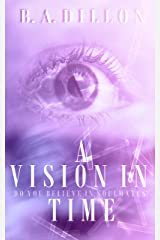 A Vision in Time (Time Series Book 2) Kindle Edition