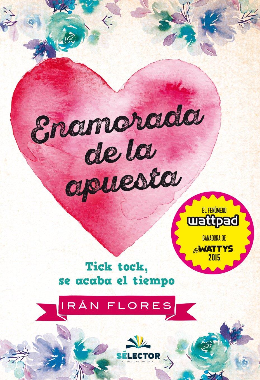 Amazon.com: Enamorada de la apuesta (Spanish Edition) (9786074534269): Irán Flores: Books