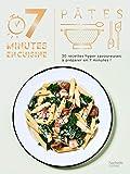 Pâtes: 30 recettes hyper savoureuses à préparer en 7 minutes !