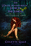The Erotic Adventures of Jane in the Jungle: The Complete Collection