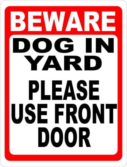 Incroyable Beware Dog In Yard Sign. Made In USA. Please Use Front Door. 9x12