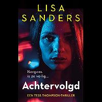 Achtervolgd (Tess Thompson Book 1)
