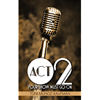 Act 2: Your Show Must Go On