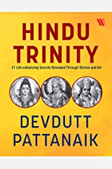 Hindu Trinity: 21 Life-enhancing Secrets Revealed Through Stories and Art Kindle Edition