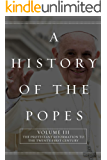an introduction to the history of popes after the protestant reformation History 101: the protestant reformation  by then, the image of luther publicly  attacking papal corruption had become a potent 16th-century.