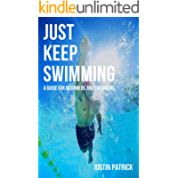 Just Keep Swimming: A Guide for Beginners and Swimmers