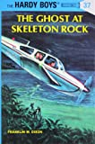 The Ghost at Skeleton Rock (Hardy Boys, Book 37)