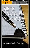 SIETE CASOS EN BLANCO
