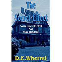 THE SECRET EFFECT: SOME SECRETS JUST WON'T STAY HIDDEN! (English Edition)