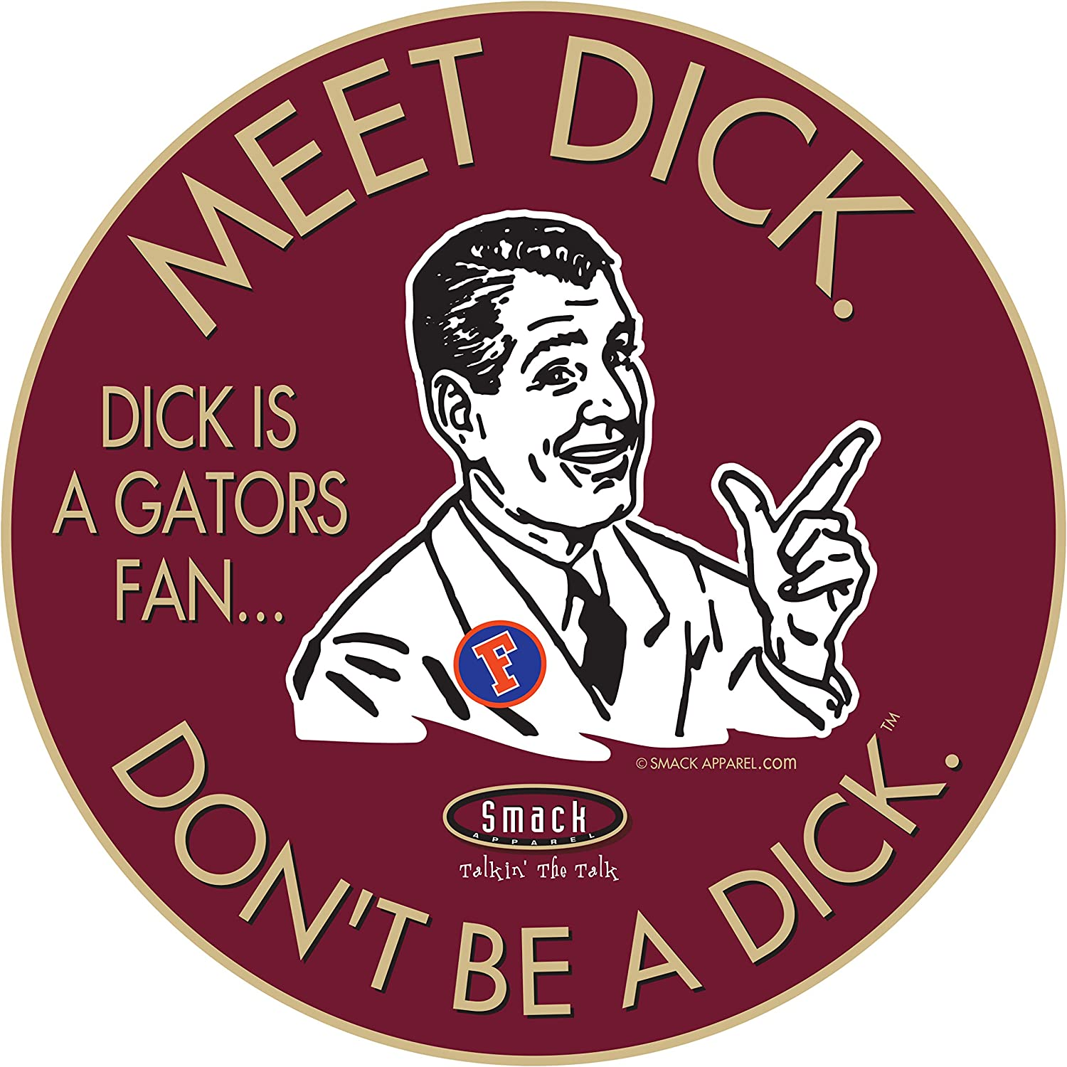Florida State Football Fans Garnet T-Shirt Sm-5X or Sticker Dont Be A D!ck Anti-Gators