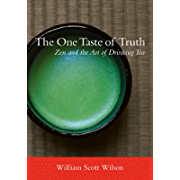 The One Taste of Truth: Zen and the Art of Drinking Tea