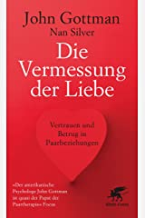 Die Vermessung der Liebe: Vertrauen und Betrug in Paarbeziehungen (German Edition) Kindle Edition