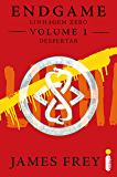 Endgame: Linhagem Zero - Volume 1 - Despertar
