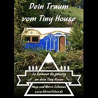 Dein Traum vom Tiny House: So kommst du günstig an dein Tiny House