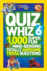 Quiz Whiz 6: 1,000 Super Fun Mind-Bending Totally Awesome Trivia Questions (Quiz Whiz ) Paperback