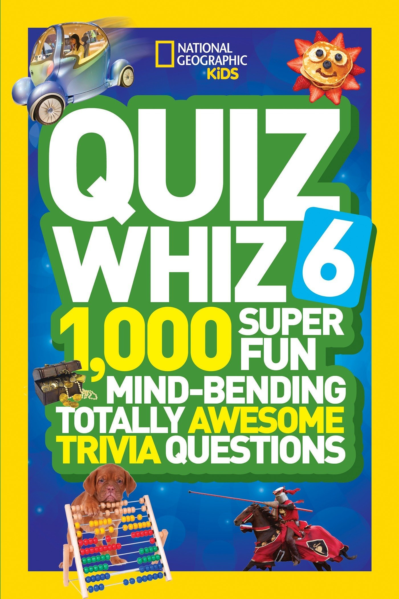 National Geographic Kids Quiz Whiz 6: 1,000 Super Fun Mind-Bending Totally Awesome Trivia Questions by National Geographic Children's Books (Image #1)