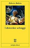 I detective selvaggi (Fabula)