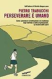 Perseverare è umano: Come aumentare la motivazione e la resilienza negli individui e nelle organizzazioni. La lezione dello sport