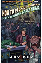 How to Pick Up Women with a Drunk Space Ninja (The Adventures of Duke LaGrange Book 1) Kindle Edition