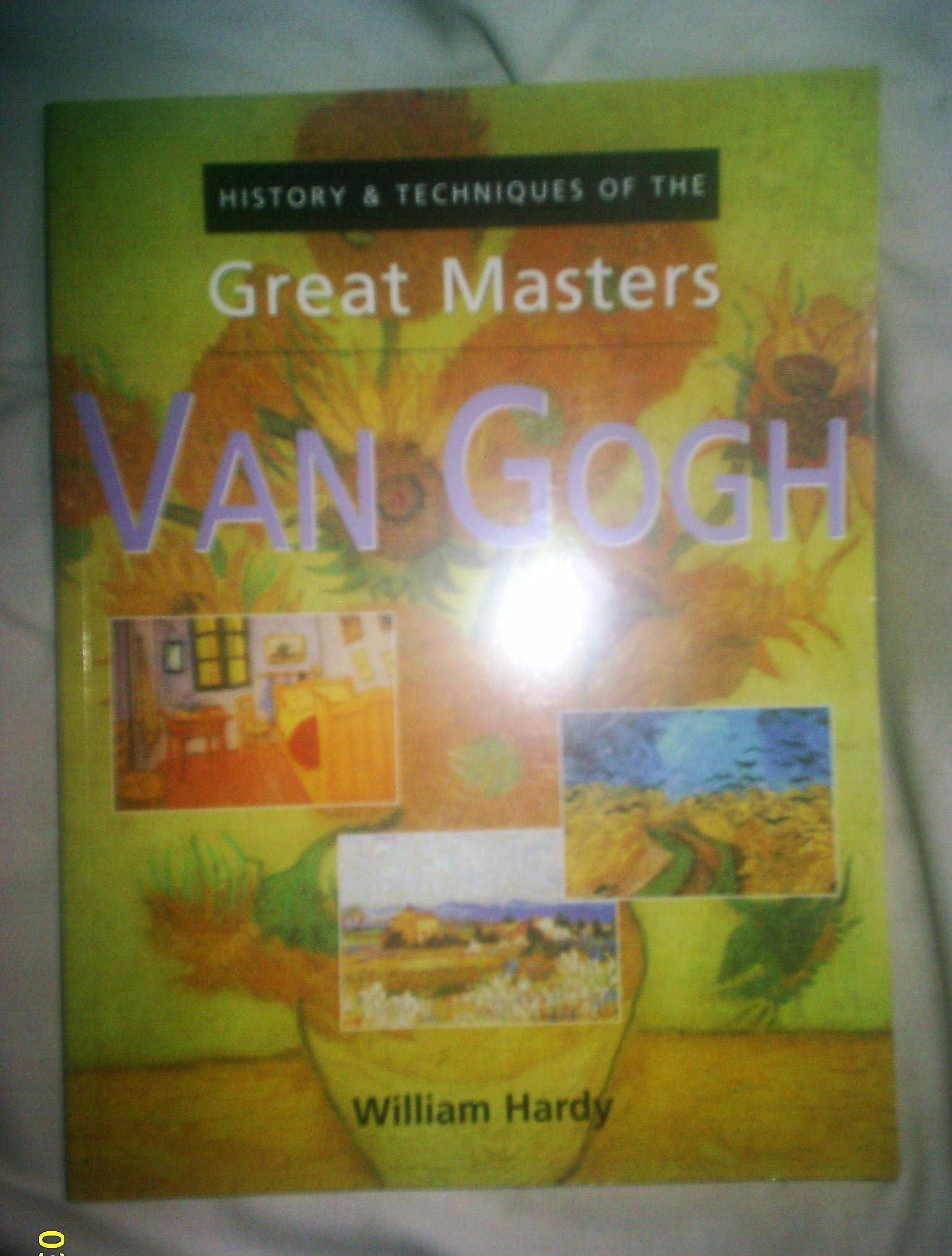 The History and Techniques Fo the Great Masters Van Gogh