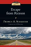 Escape from Reason (IVP Classics)