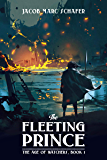 The Fleeting Prince (The Age of Watchers Book 1)