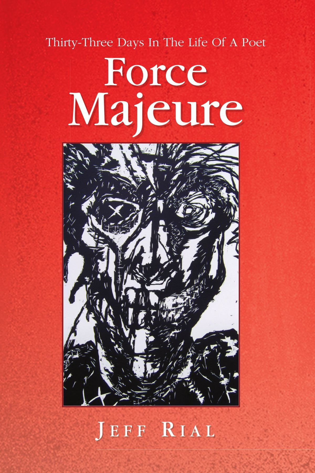Read Online Force Majeure: Thirty-Three Days In The Life Of A Poet pdf