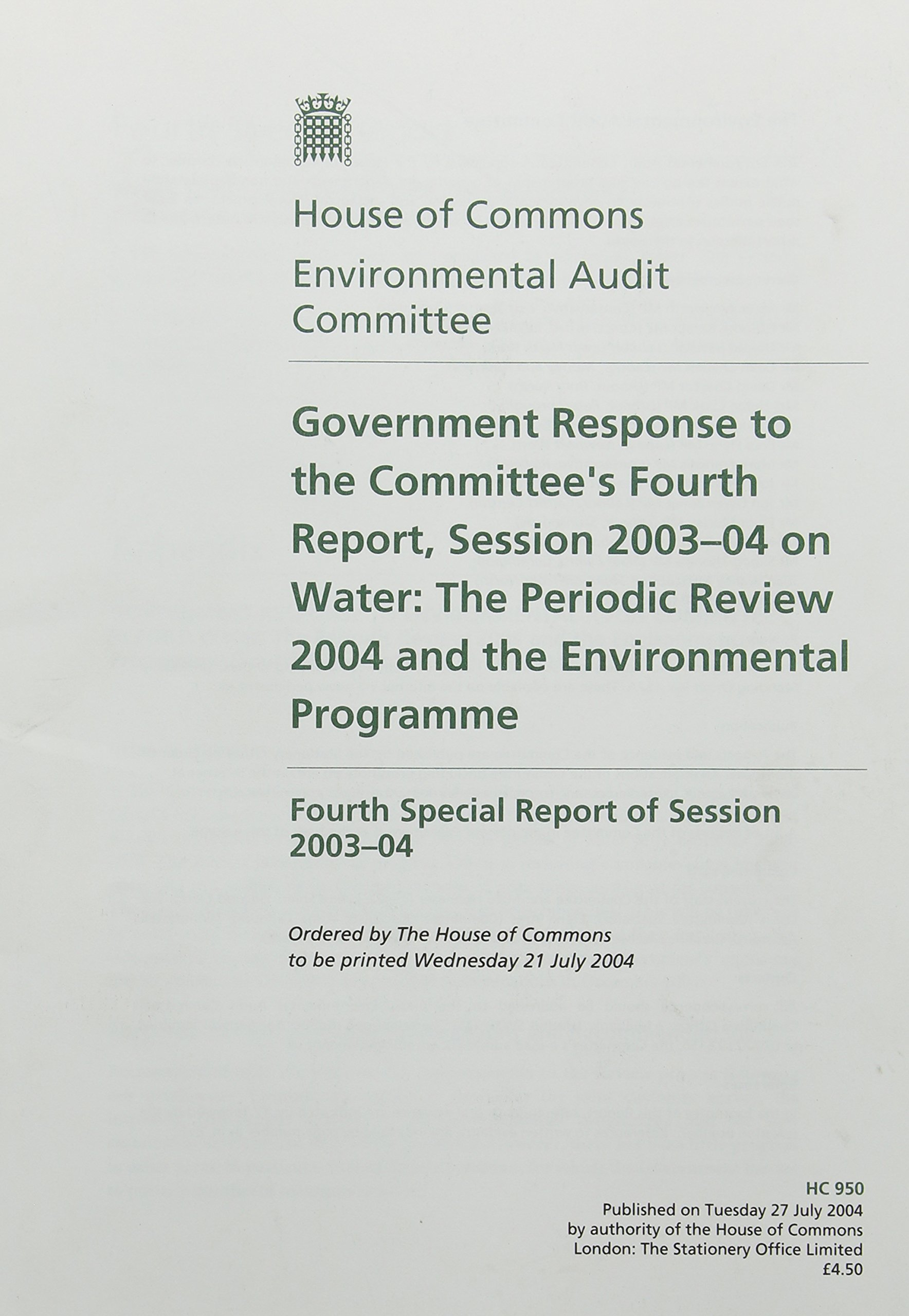 Government Response to the Committee's Fourth Report,Session 2003-04 on Water: the Periodic Review 2004 and the Environmental Programme,Fourth Special ... Session: House of Commons Papers 2003-04,950 pdf epub