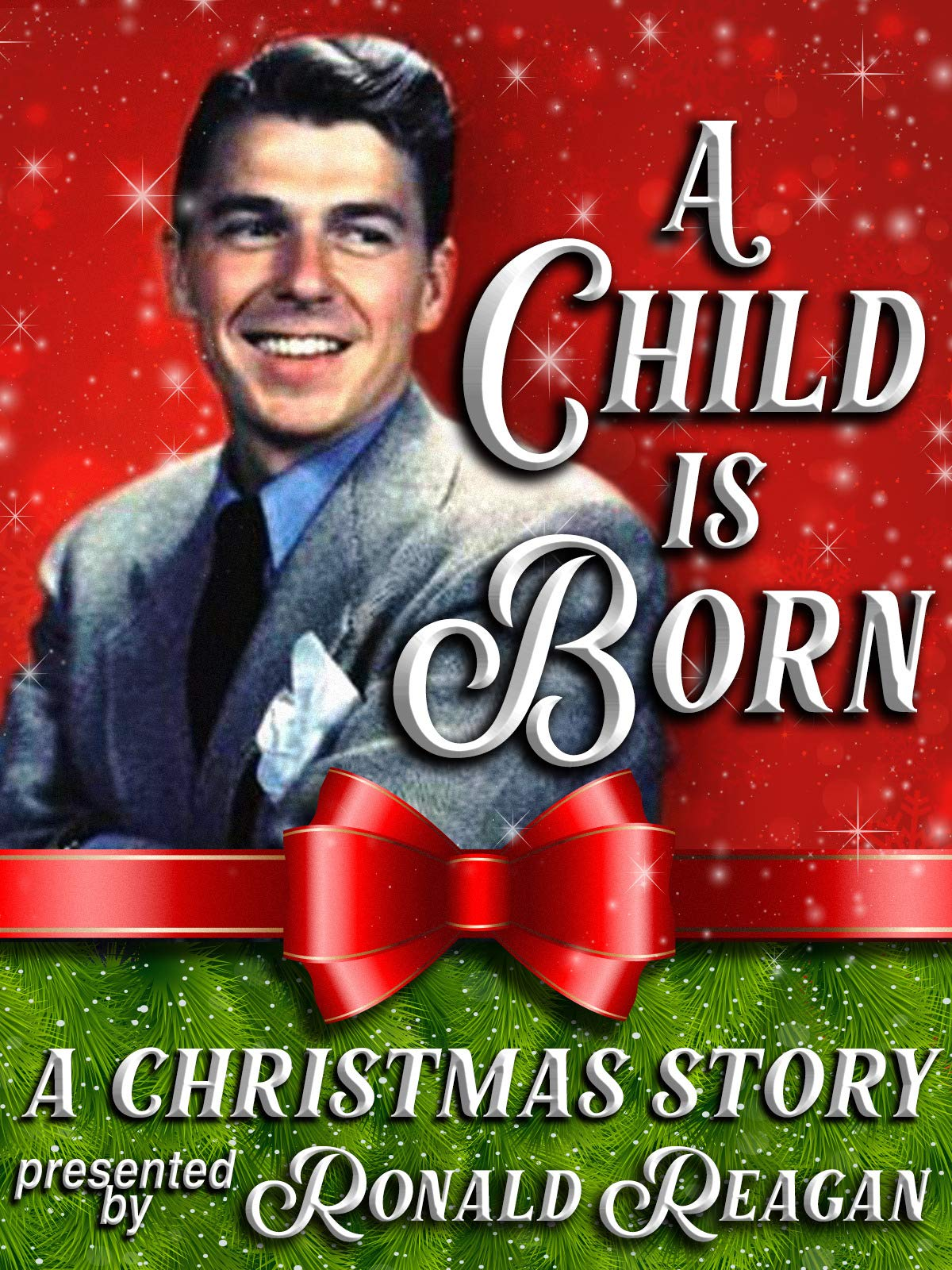 A Child is Born - A Christmas Story Presented By Ronald Reagan