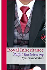Royal Inheritance: Pulpit Racketeering Kindle Edition