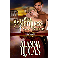When the Marquess Returns (A Legend To Love Book 1)