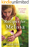 Recipes for Melissa: The heartbreaking story of a mother's goodbye to her daughter