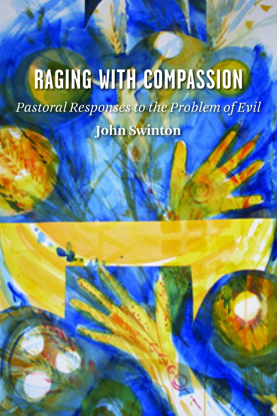 Download Raging with Compassion: Pastoral Responses to the Problem of Evil ebook