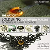 The Art of Soldering for Jewelry Makers: Techniques and Projects