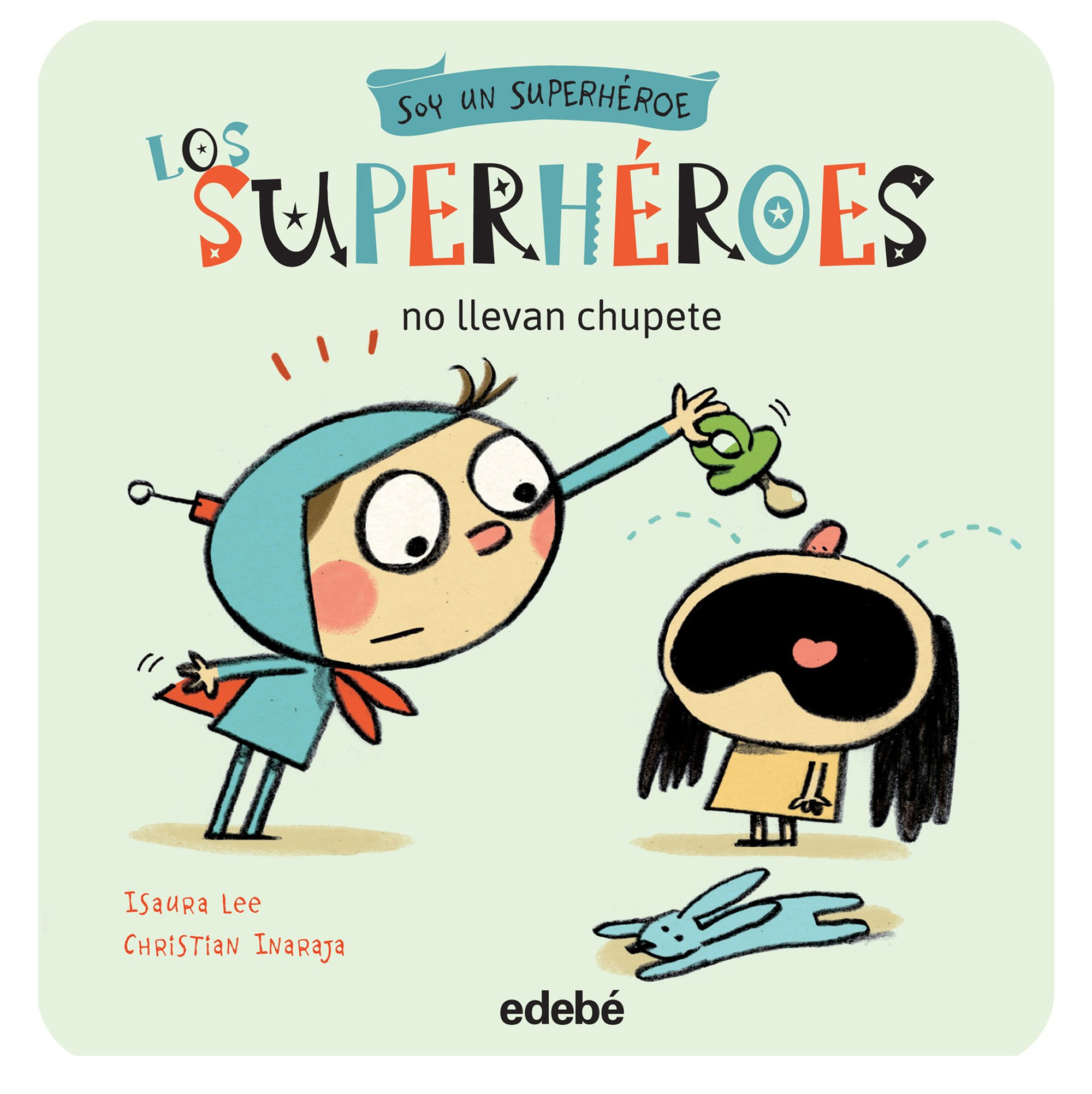 Amazon.com: Los superhéroes no llevan chupete (Spanish ...