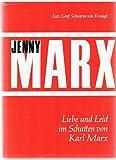 Jenny Marx. Liebe und Leid im Schatten von Karl Marx