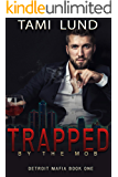 Trapped by the Mob (Detroit Mafia Romance Book 1)